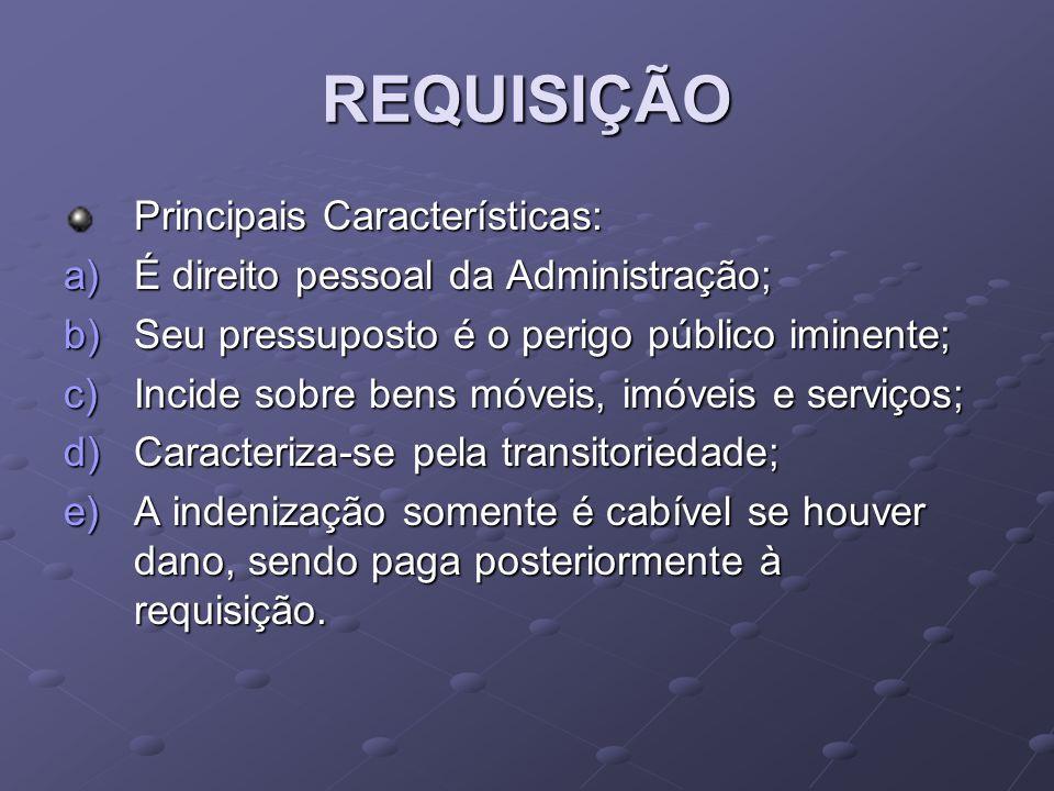 REQUISIÇÃO Principais Características: