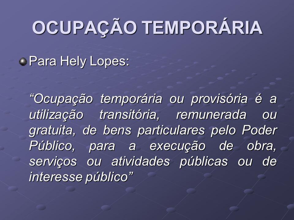 OCUPAÇÃO TEMPORÁRIA Para Hely Lopes: