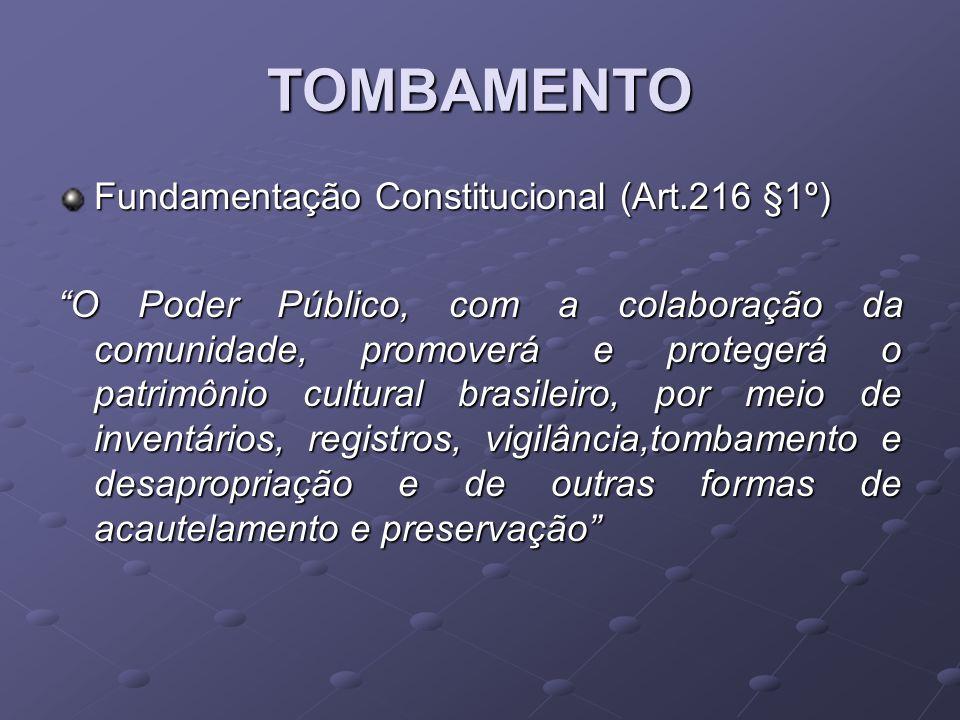 TOMBAMENTO Fundamentação Constitucional (Art.216 §1º)