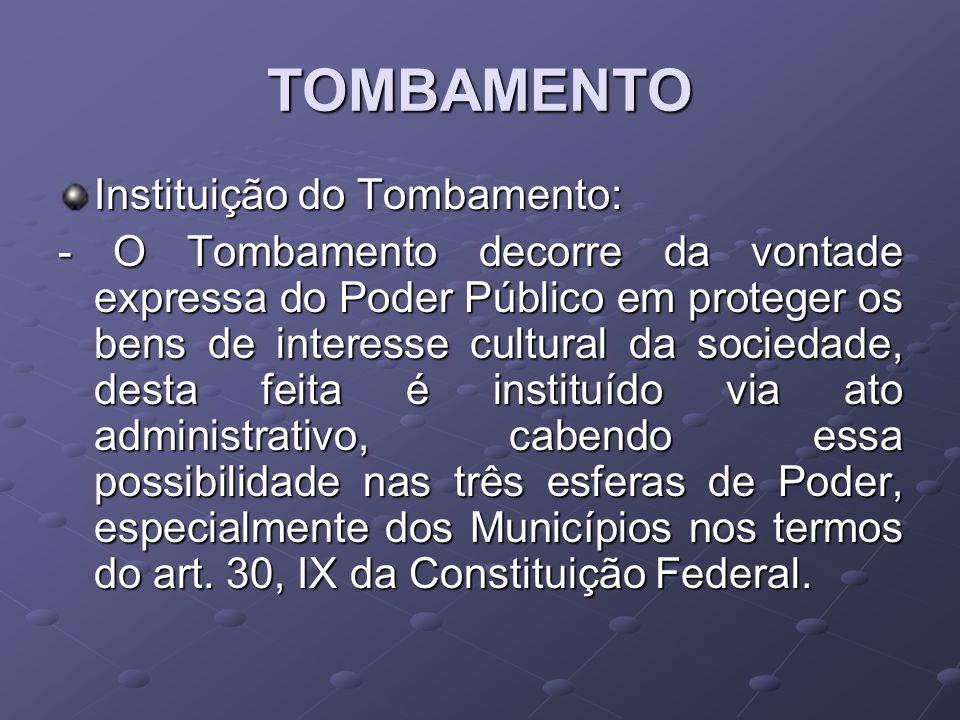TOMBAMENTO Instituição do Tombamento: