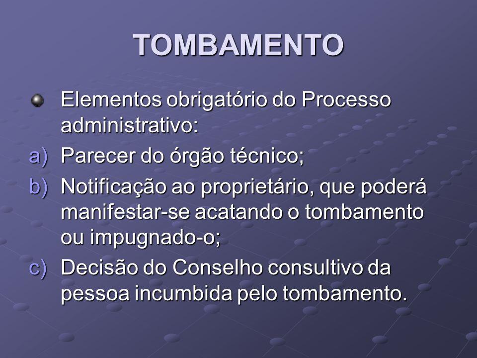 TOMBAMENTO Elementos obrigatório do Processo administrativo: