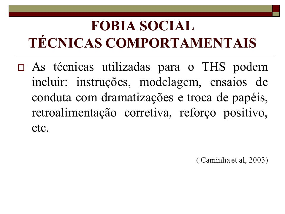 FOBIA SOCIAL TÉCNICAS COMPORTAMENTAIS