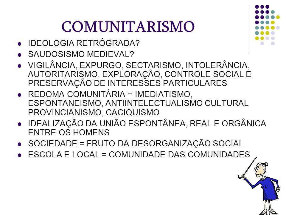 COMUNITARISMO IDEOLOGIA RETRÓGRADA SAUDOSISMO MEDIEVAL