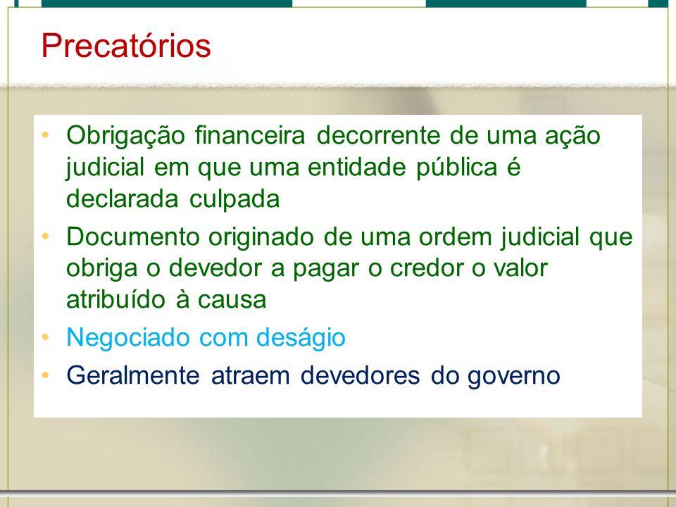 Precatórios Obrigação financeira decorrente de uma ação judicial em que uma entidade pública é declarada culpada.