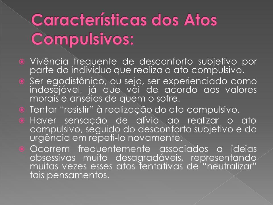 Características dos Atos Compulsivos: