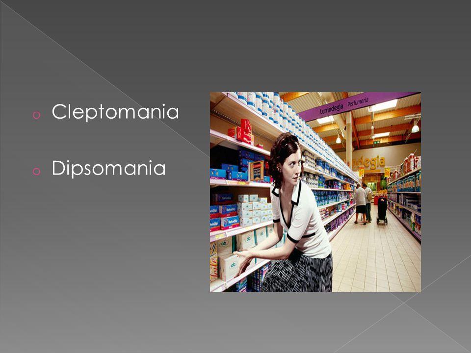 Cleptomania Dipsomania