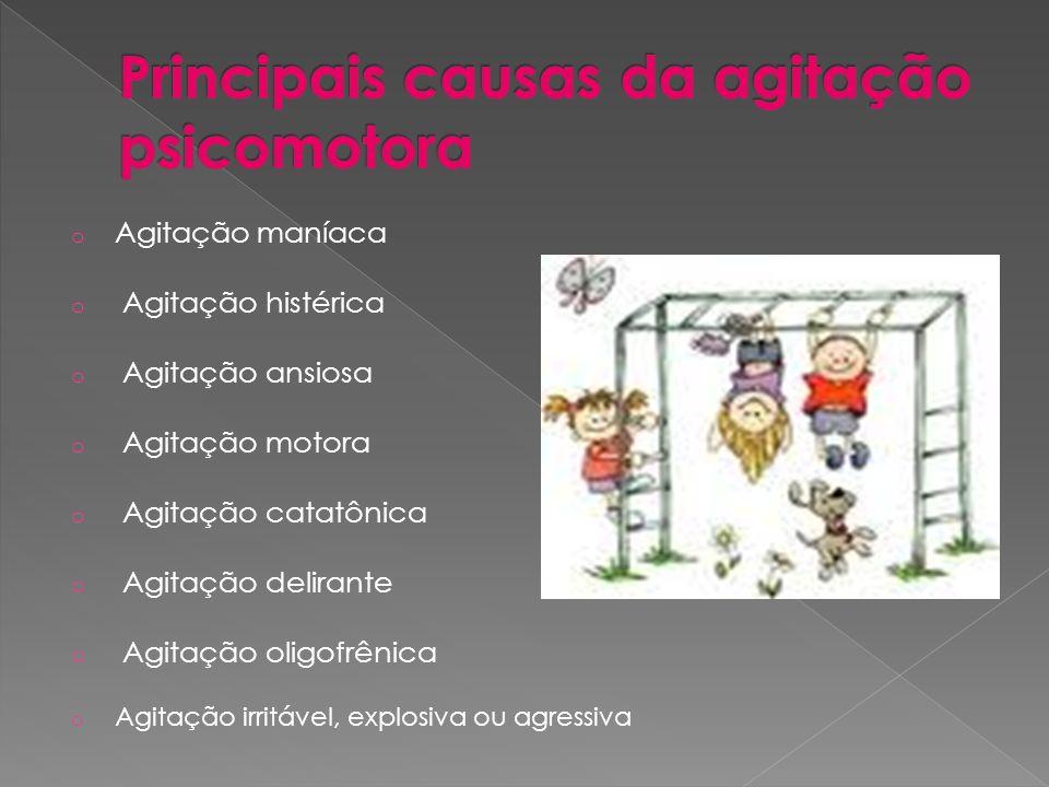 Principais causas da agitação psicomotora