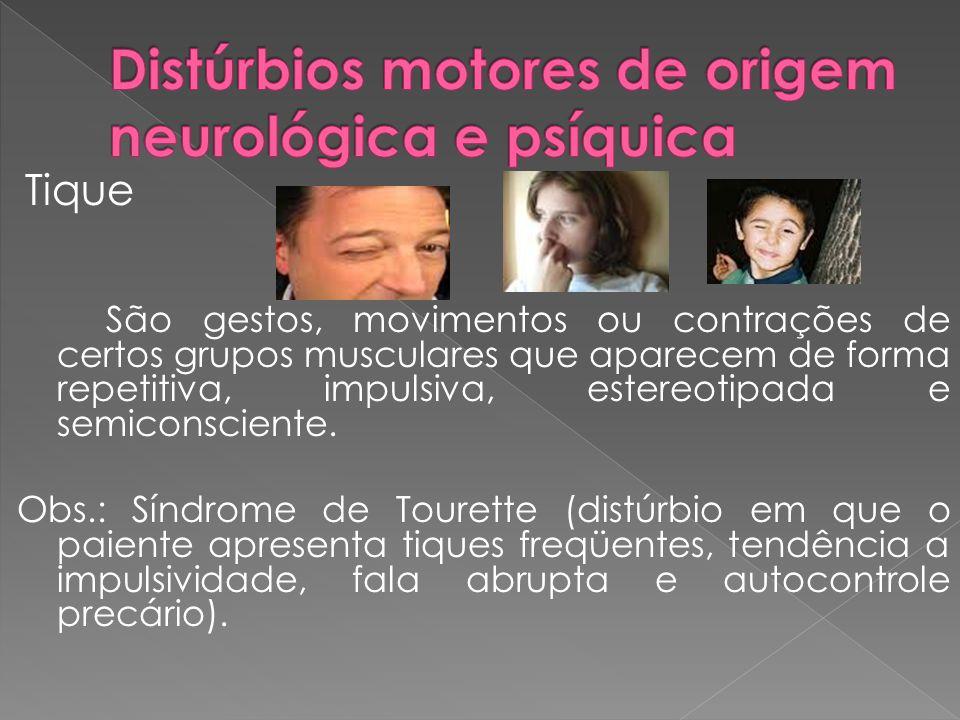 Distúrbios motores de origem neurológica e psíquica