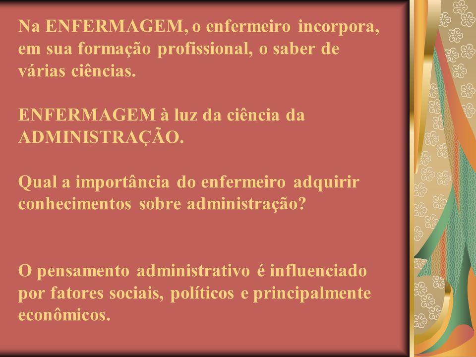 Na ENFERMAGEM, o enfermeiro incorpora, em sua formação profissional, o saber de várias ciências.