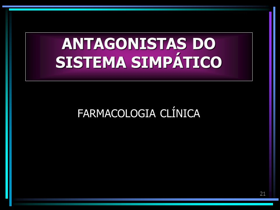 ANTAGONISTAS DO SISTEMA SIMPÁTICO