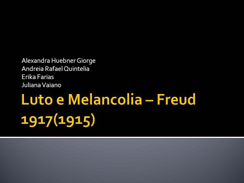 Luto e Melancolia – Freud 1917(1915)