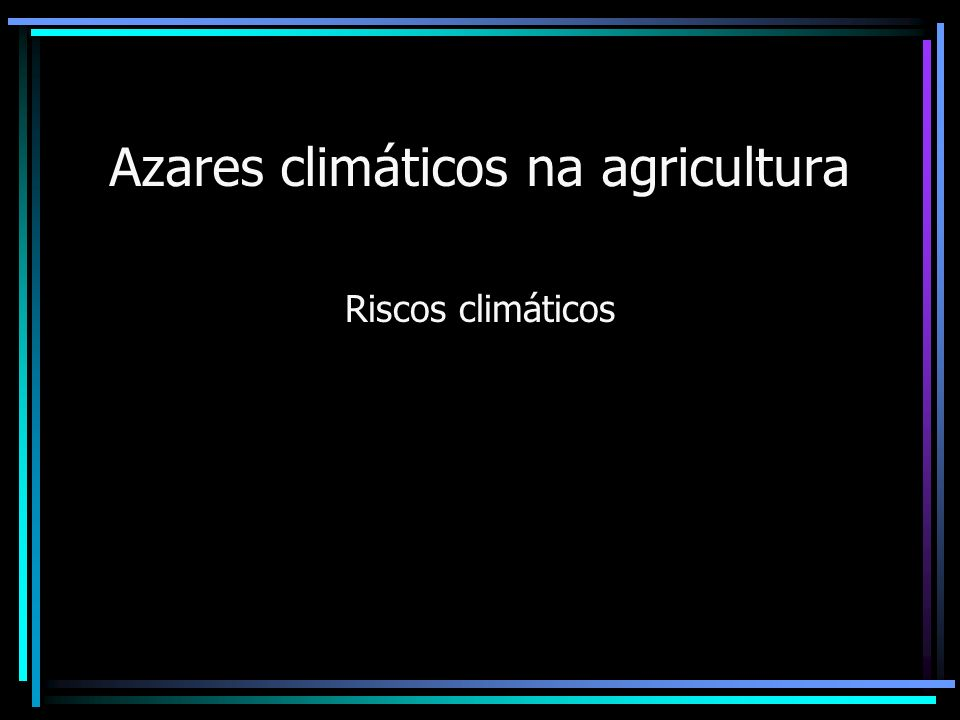 Azares climáticos na agricultura