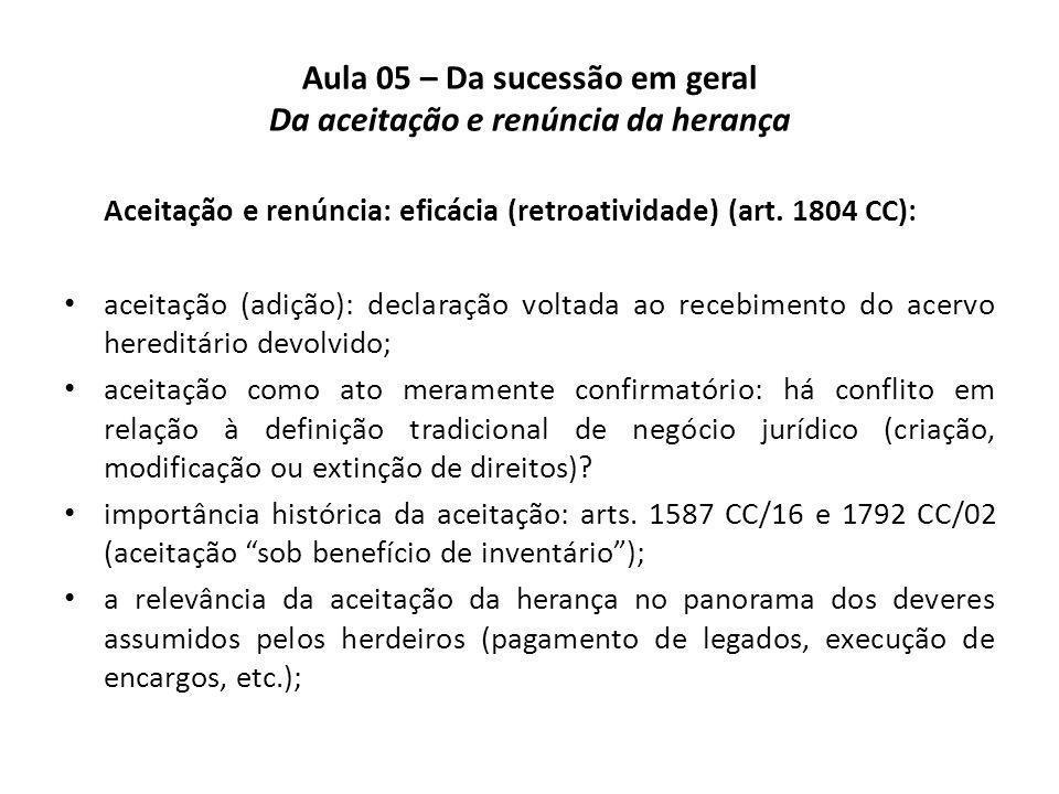 Aula 05 – Da sucessão em geral Da aceitação e renúncia da herança