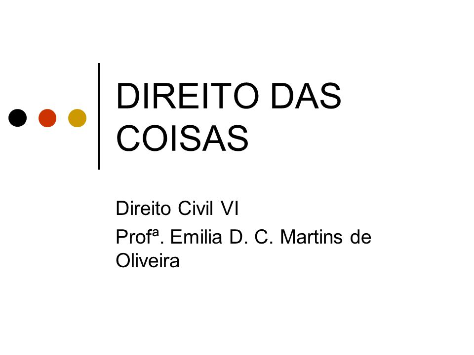 Direito Civil VI Profª. Emilia D. C. Martins de Oliveira