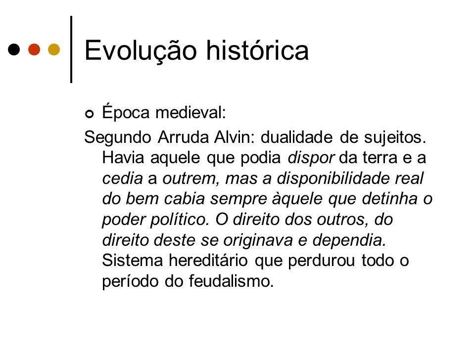 Evolução histórica Época medieval: