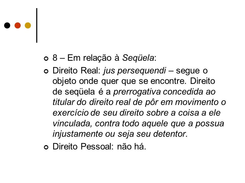 8 – Em relação à Seqüela: