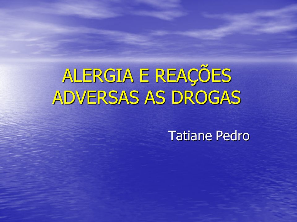 ALERGIA E REAÇÕES ADVERSAS AS DROGAS