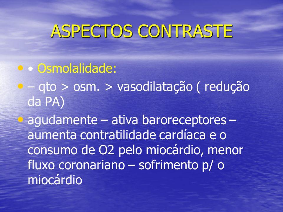 ASPECTOS CONTRASTE • Osmolalidade: