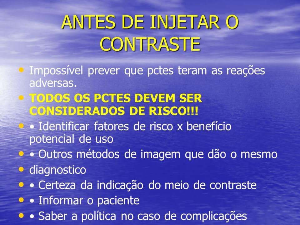 ANTES DE INJETAR O CONTRASTE