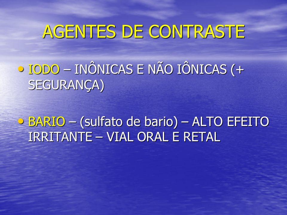AGENTES DE CONTRASTE IODO – INÔNICAS E NÃO IÔNICAS (+ SEGURANÇA)
