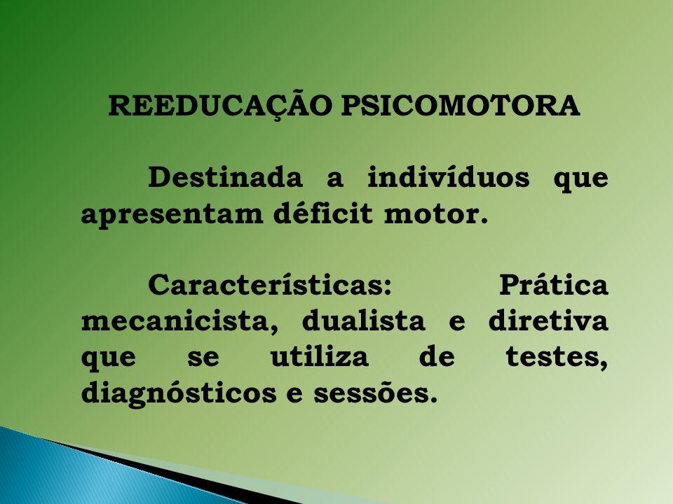 REEDUCAÇÃO PSICOMOTORA