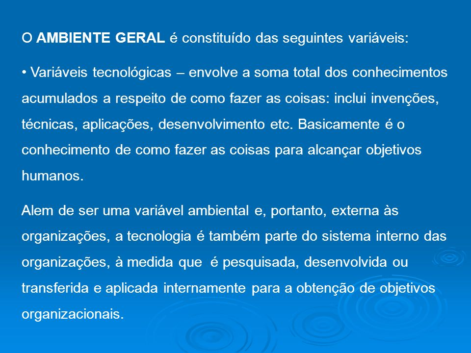 O AMBIENTE GERAL é constituído das seguintes variáveis: