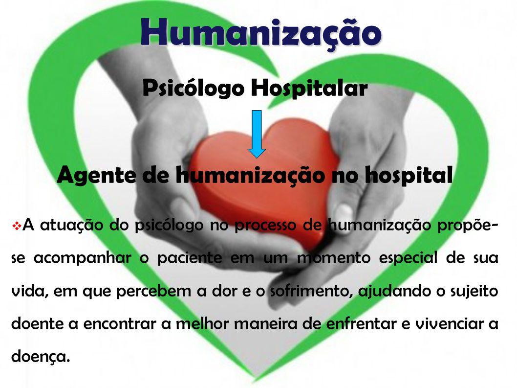 Agente de humanização no hospital
