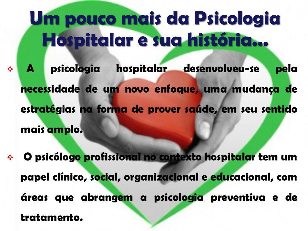 Um pouco mais da Psicologia Hospitalar e sua história...