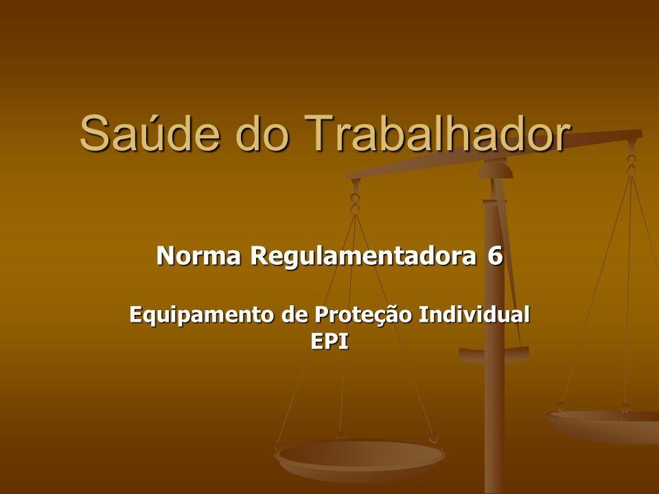 3f3da2219ff16 Norma Regulamentadora 6 Equipamento de Proteção Individual EPI - ppt ...
