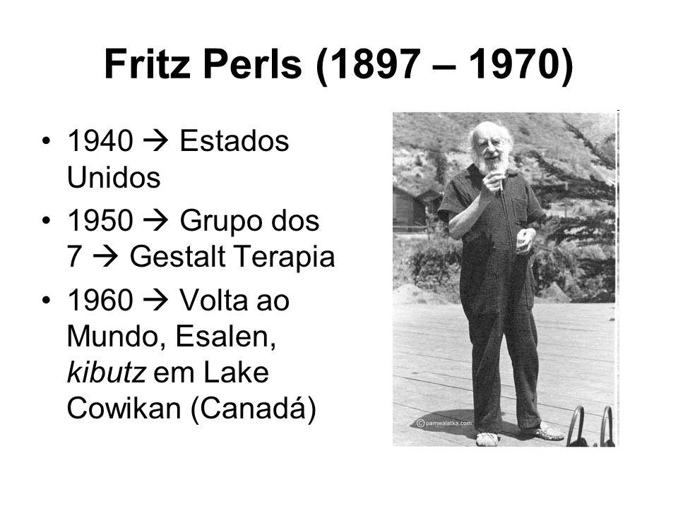 Fritz Perls (1897 – 1970) 1940  Estados Unidos