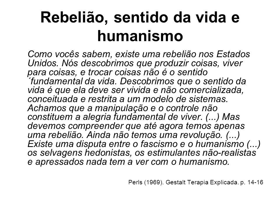Rebelião, sentido da vida e humanismo