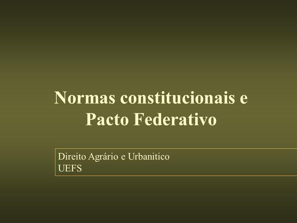 Normas constitucionais e Pacto Federativo