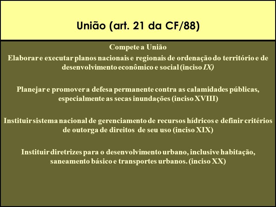 União (art. 21 da CF/88) Compete a União