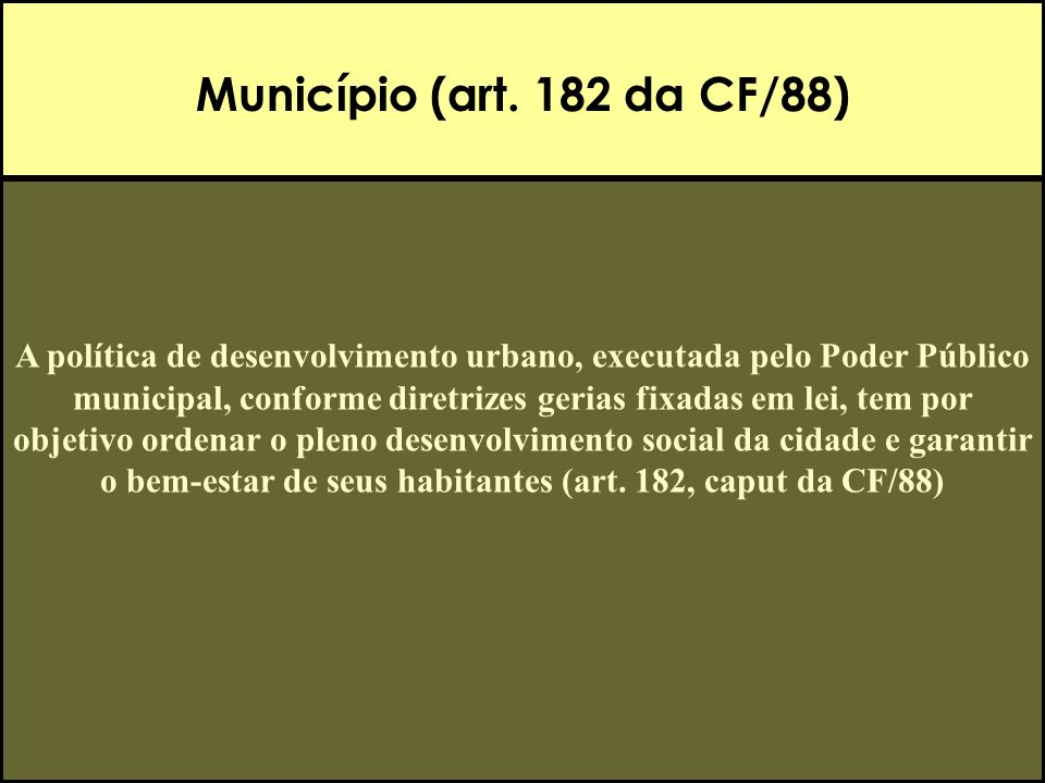 Município (art. 182 da CF/88)