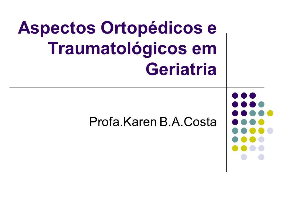 Aspectos Ortopédicos e Traumatológicos em Geriatria