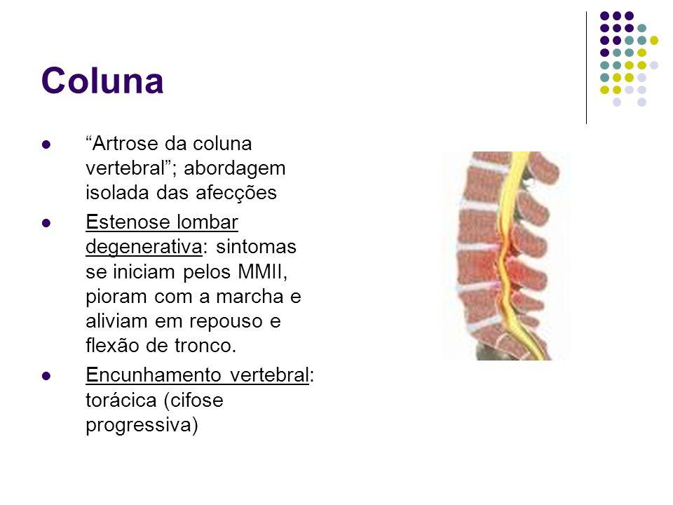 Coluna Artrose da coluna vertebral ; abordagem isolada das afecções
