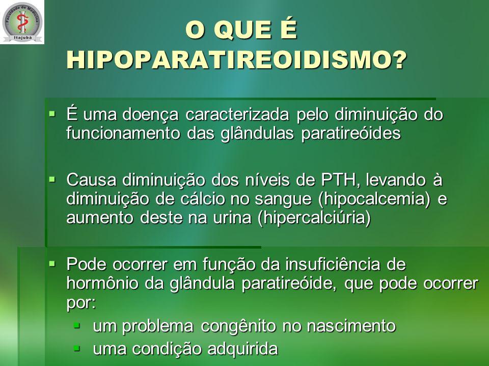 O QUE É HIPOPARATIREOIDISMO
