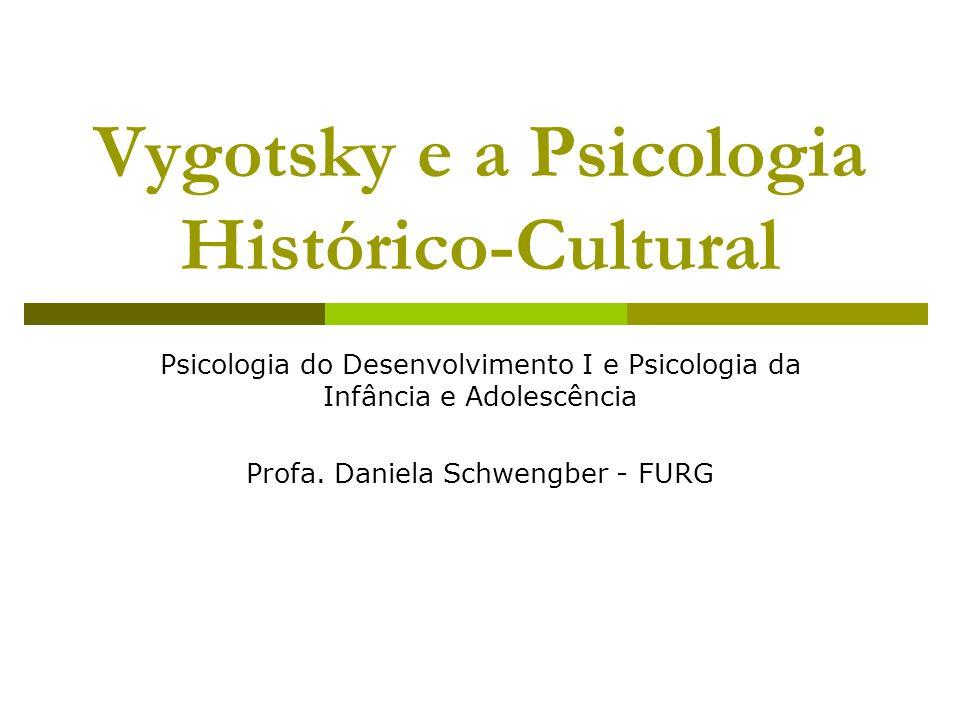 Vygotsky e a Psicologia Histórico-Cultural