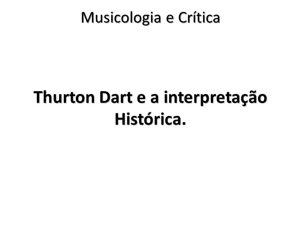 Thurton Dart e a interpretação Histórica.