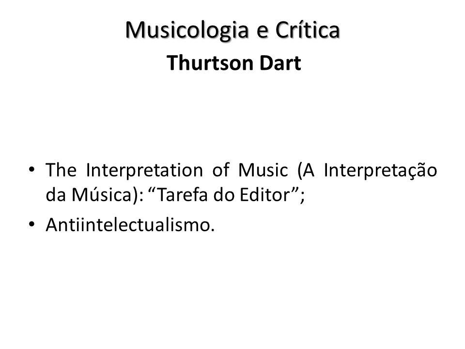 Musicologia e Crítica Thurtson Dart