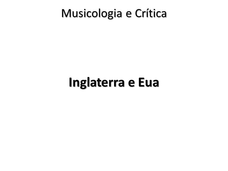 Musicologia e Crítica Inglaterra e Eua