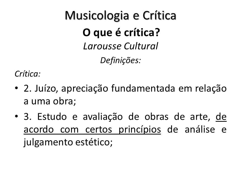 Musicologia e Crítica O que é crítica Larousse Cultural
