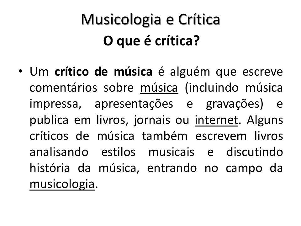 Musicologia e Crítica O que é crítica