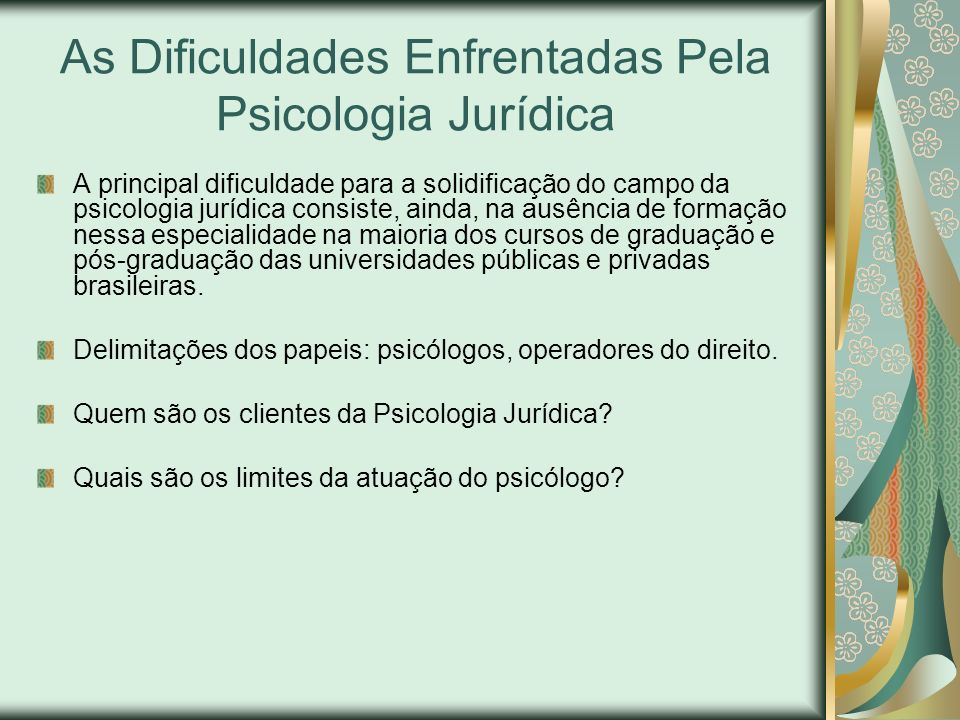 As Dificuldades Enfrentadas Pela Psicologia Jurídica