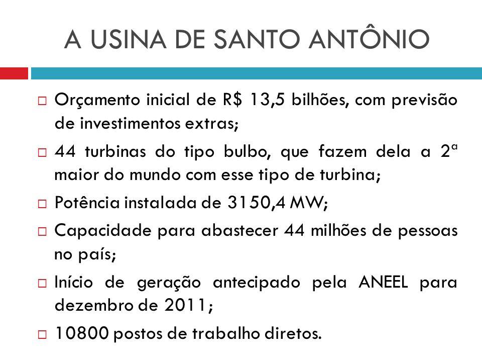A USINA DE SANTO ANTÔNIO