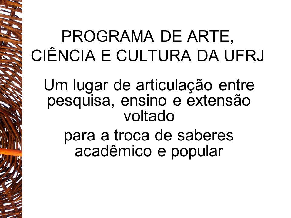 PROGRAMA DE ARTE, CIÊNCIA E CULTURA DA UFRJ