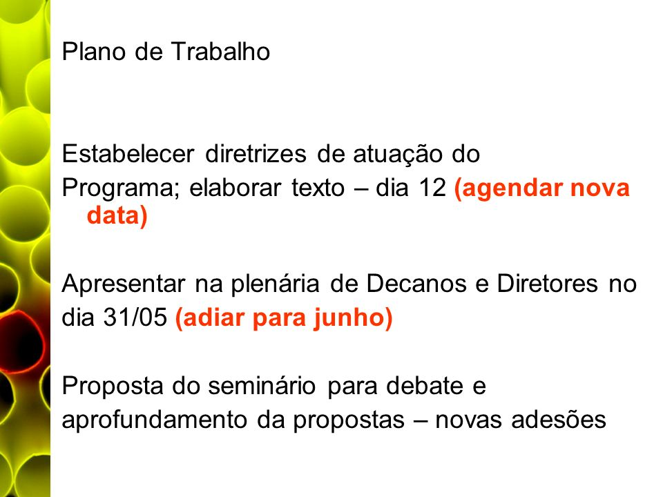 Plano de Trabalho Estabelecer diretrizes de atuação do. Programa; elaborar texto – dia 12 (agendar nova data)