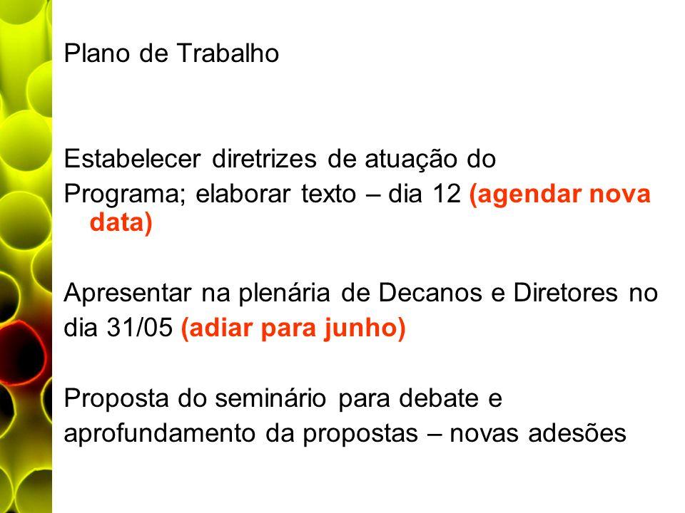 Plano de TrabalhoEstabelecer diretrizes de atuação do. Programa; elaborar texto – dia 12 (agendar nova data)