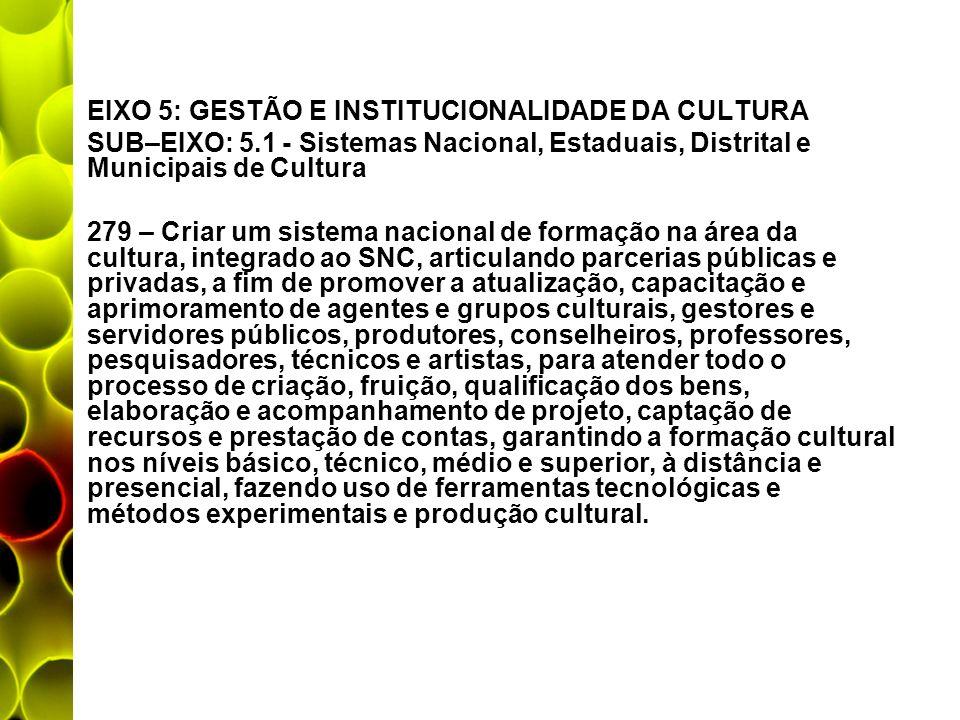EIXO 5: GESTÃO E INSTITUCIONALIDADE DA CULTURA