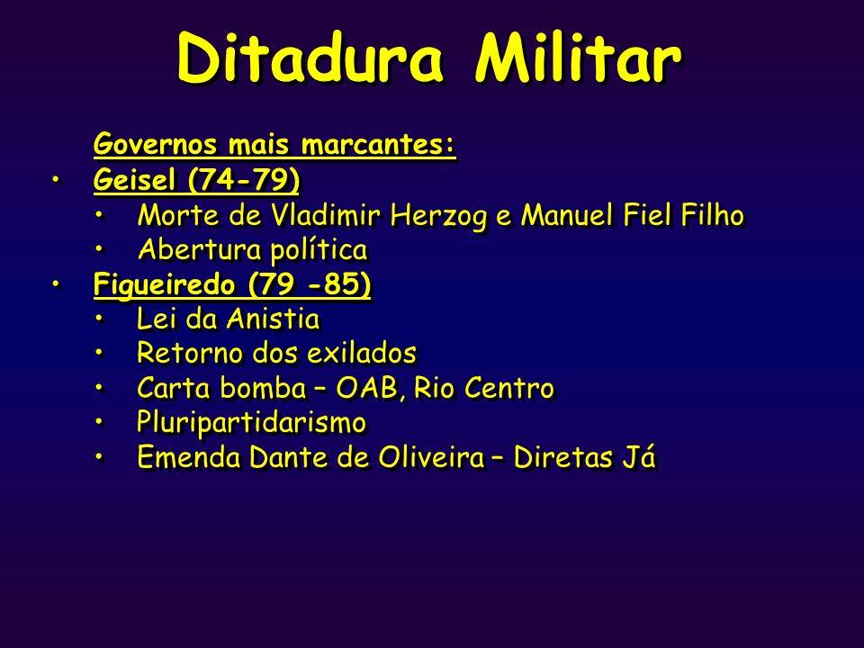Ditadura Militar Governos mais marcantes: Geisel (74-79)